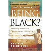 What Is Wrong With Being Black?