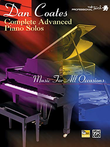(Dan Coates Complete Advanced Piano Solos: Music for All Occasions (The Professional Touch Series))