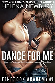 Dance For Me (Fenbrook Academy #1 - New Adult Romance) by [Newbury, Helena]
