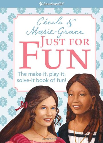 Cecile and Marie-Grace Just for Fun Book (American Girl) PDF