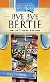 Bye Bye Bertie, Nancy Mehl, 1597897663