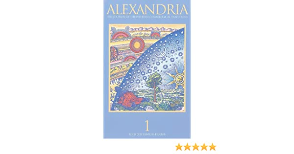 Alexandria: The Journal of Western Cosmological Traditions