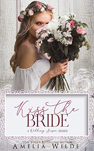 (Kiss the Bride: A Wedding Season)