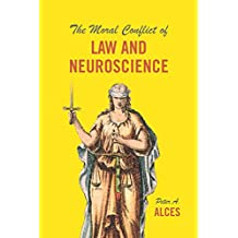 The Moral Conflict of Law and Neuroscience