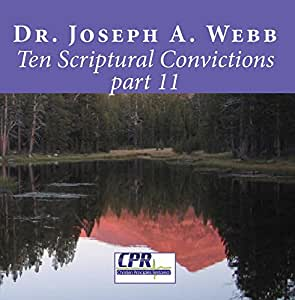 Ten Scriptural Convictions part 11