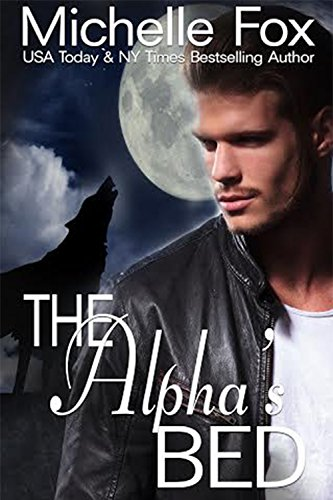 The Alpha's Bed: Huntsville Pack Series Free Werewolf Romance by [Fox, Michelle]