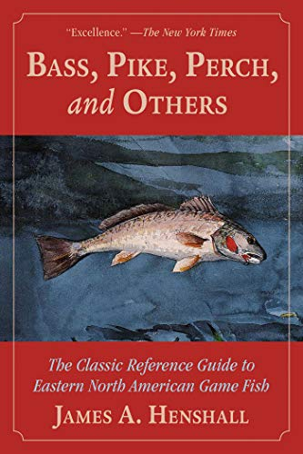 - Bass, Pike, Perch and Others: The Classic Reference Guide to Eastern North American Game Fish
