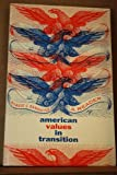 American Values in Transition : A Reader, Bannister, Robert C., 0155025961