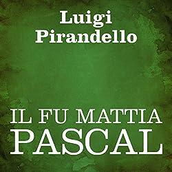 Il fu Mattia Pascal [The Late Mattia Pascal]