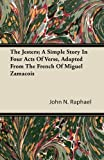 The Jesters; a Simple Story in Four Acts of Verse, Adapted from the French of Miguel Zamacois, John N. Raphael, 144608051X