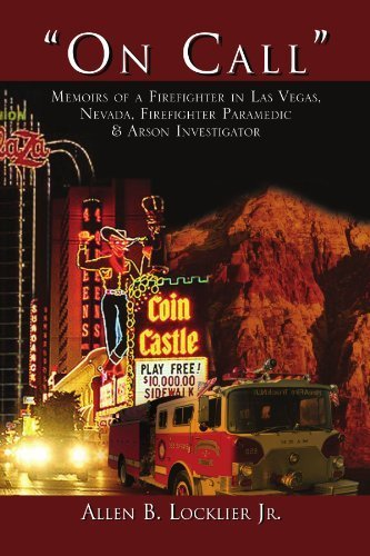 On Call'': Memoirs of a Firefighter in Las Vegas, Nevada, Firefighter Paramedic & Arson Investigator by Allen B Locklier - Malls Vegas Shopping In