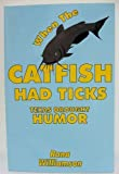 When Catfish Had Ticks, Rana Williamson, 1571681590