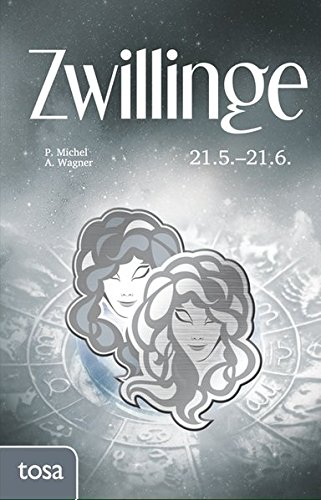 Zwillinge: 21. Mai - 21. Juni Gebundenes Buch – 25. November 2016 P. Michel A. Wagner Tosa 3863131126