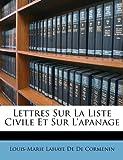 Lettres Sur la Liste Civile et Sur L'Apanage, Louis-Marie LaHaye De De Cormenin, 1149172258