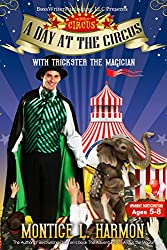A DAY AT THE CIRCUS: With Trickster The Magician
