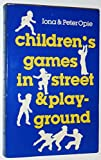 Children's Games in Street and Playground: Chasing, Catching, Seeking, Hunting, Racing, Dueling, Exerting, Daring, Guessing, Acting, and Pretending. (Oxford Paperback Reference)