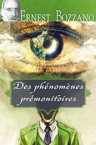 Les phénomènes prémonitoires par Ernest Bozzano