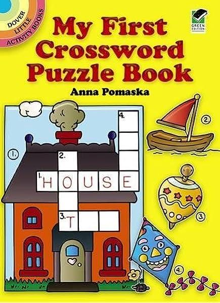 My First Crossword Puzzle Book Dover Little Activity Books Pomaska Anna 9780486262994 Amazon Com Books