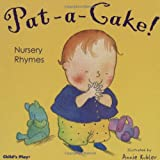 Pat-A-Cake! Nursery Rhymes, , 1904550827