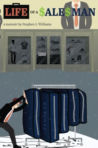 Read Online Life of a Salesman: a memoir by Stephen J. Williams pdf epub