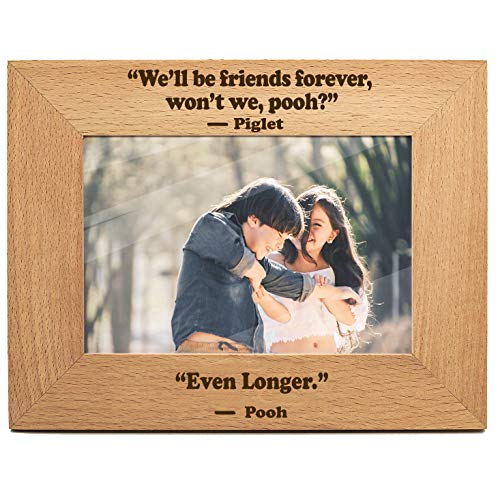 yuzi-n We'll be Friends Forever, Won't We, Pooh- Winnie The Pooh Friends Expressions Picture Photo Frame Gifts, Gift for Friends - Engraved Natural Solid Wood Picture Frame (4x6-Horizontal) (Friends Picture)