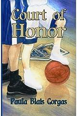 Court of Honor by Paula Blais Gorgas (2009-08-15) Paperback