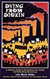 img - for Dying from Dioxin: A Citizen's Guide to Reclaiming our Health and Rebuilding Democracy by Lois Marie Gibbs (1999-07-01) book / textbook / text book