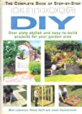 The Complete Book of Step-by-Step Outdoor DIY, Mike Lawrence and Penny Swift, 1859744079