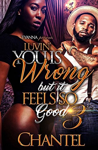 Luvin' You Is Wrong but it Feels So Good 3