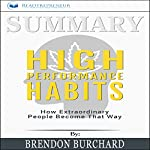 Summary: High Performance Habits: How Extraordinary People Become That Way | Readtrepreneur Publishing