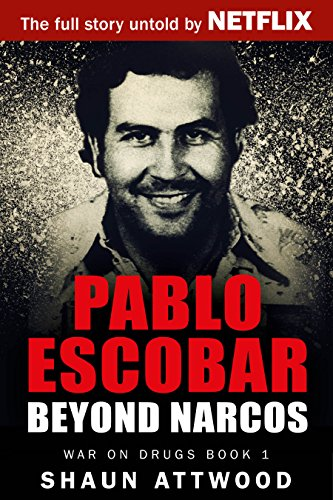 Pablo Escobar: Beyond Narcos by Shaun Attwood ebook deal