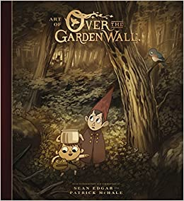 The Art Of Over The Garden Wall por Patrick Mchale