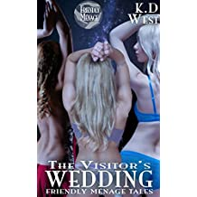 The Visitor's Wedding: Friendly MFM and FFM Ménage Tales (Friendly Menage Tales Book 4)