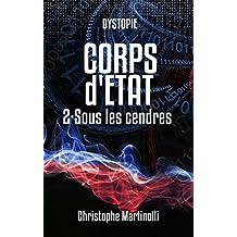 Corps d'État 2: Sous les cendres (French Edition)