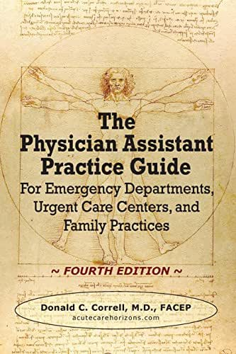 The Physician Assistant Practice Guide - FOURTH EDITION: For Emergency Departments, Urgent Care Centers, and Family Practices