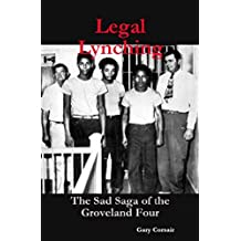 Authors Beat: A Legal Lynching: The Sad Saga of the Groveland Four: An Authors Beat interview with author Gary Corsair