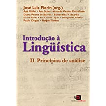 Introdução à Linguística II. Princípios de Análise: Volume 2