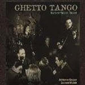 Ghetto Tango: Wartime Yiddish Theater