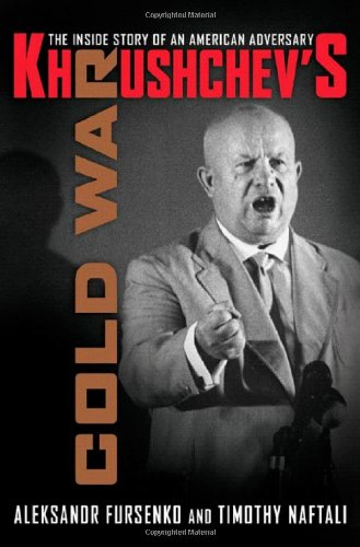 Khrushchev's Cold War: The Inside Story of an American Adversary]()