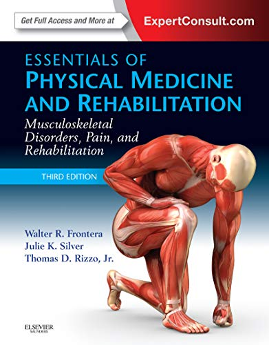 Essentials of Physical Medicine and Rehabilitation: Musculoskeletal Disorders, Pain, and Rehabilitation ()