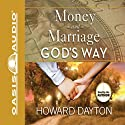 Money and Marriage God's Way Audiobook by Howard Dayton Narrated by Howard Dayton