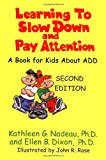 Learning to Slow down and Pay Attention, Kathleen G. Nadeau and Ellen B. Dixon, 0945354797