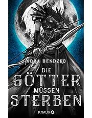 Die Götter müssen sterben: Roman