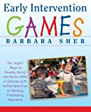 Early Intervention Games, Barbara Sher, 047039126X
