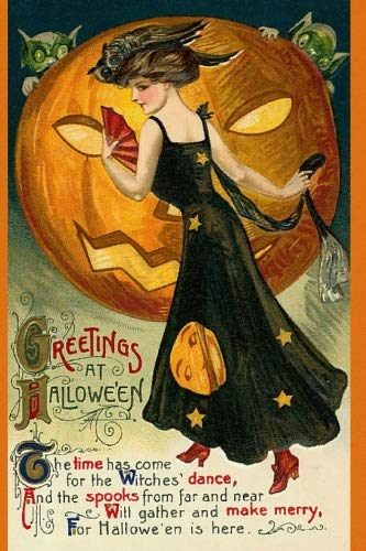 Greetings At Hallowe'en The time has come for the Witches' dance, And the spooks from far and near Will gather and make merry, For Hallowe'en is here: ... Postcard Ephemera -