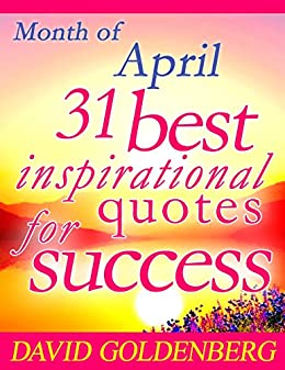 Month Of April Inspirational Quotes
