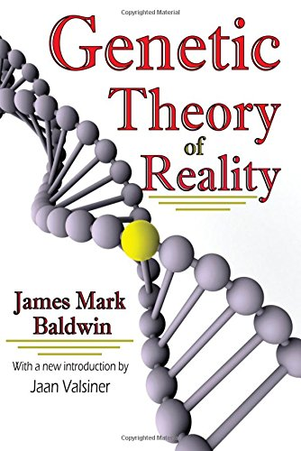 Genetic Theory of Reality (History and Theory of Psychology)