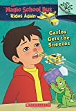 img - for Carlos Gets the Sneezes: Exploring Allergies: A Branches Book (The Magic School Bus Rides Again) book / textbook / text book