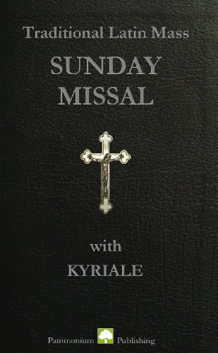 Traditional Latin Mass Sunday Missal with Kyriale