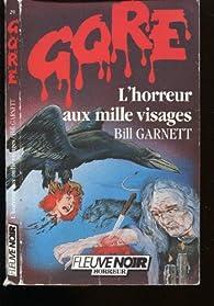 L'horreur aux mille visages par Bill Garnett